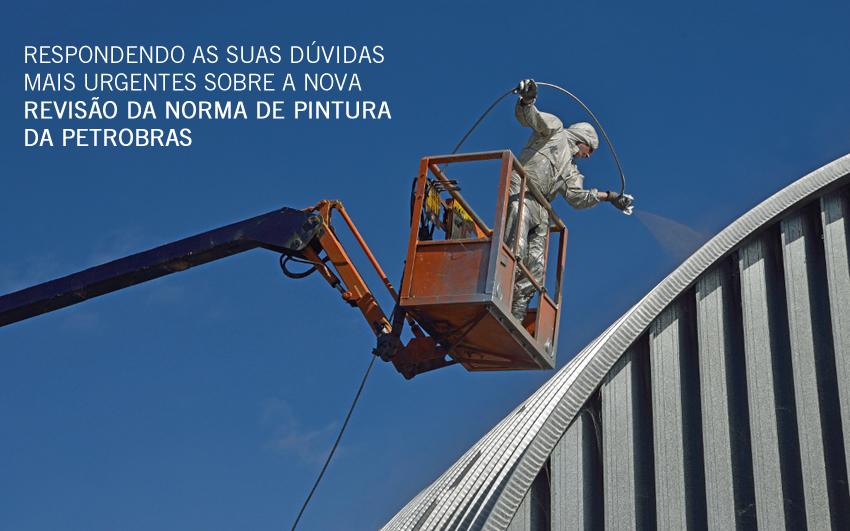 Respondendo as Suas Dúvidas Mais Urgentes Sobre a Nova Revisão da Norma de Pintura da Petrobras